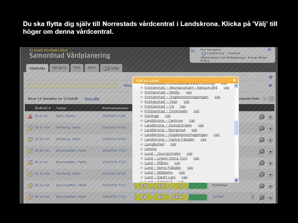 Du ska flytta dig själv till Norrestads vårdcentral i Landskrona.