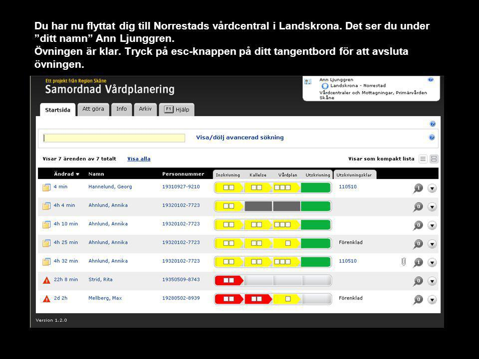 Du har nu flyttat dig till Norrestads vårdcentral i Landskrona.