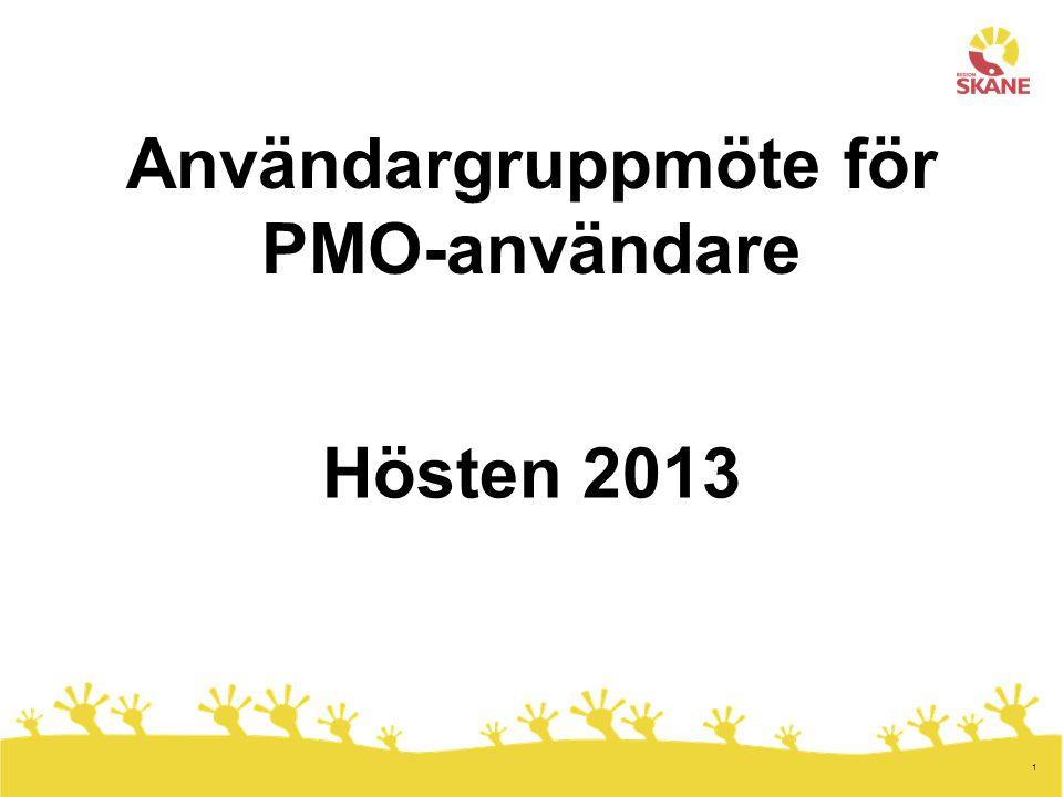 1 Användargruppmöte för PMO-användare Hösten 2013
