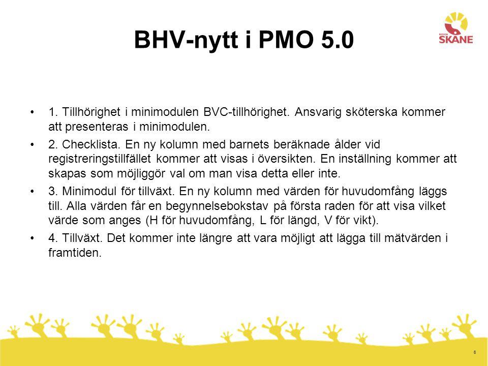 6 BHV-nytt i PMO 5.0 1.Tillhörighet i minimodulen BVC-tillhörighet.