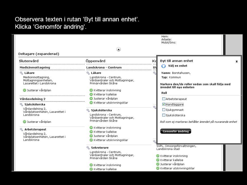 Version 1.1 Observera texten i rutan 'Byt till annan enhet'. Klicka 'Genomför ändring'.