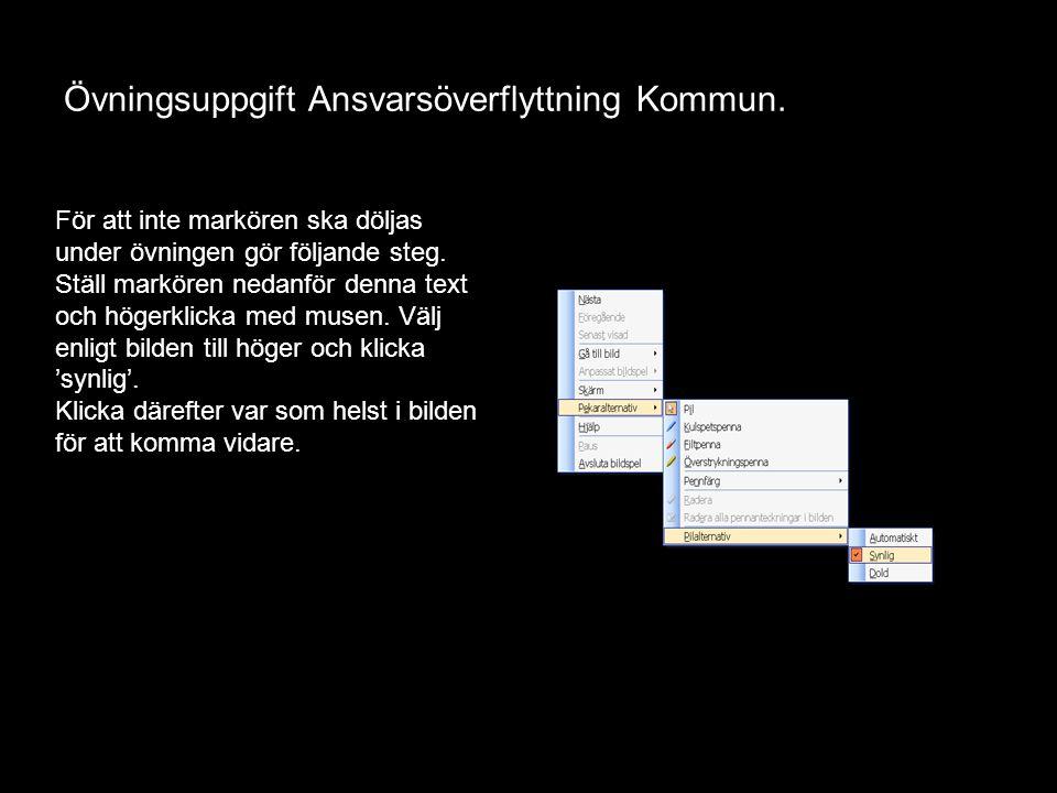 Version 1.1 Övningsuppgift Ansvarsöverflyttning Kommun.
