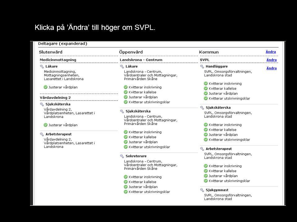 Version 1.1 Klicka på 'Ändra' till höger om SVPL.