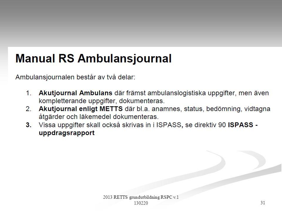 31 2013 RETTS grundutbildning RSPC v.1 130220