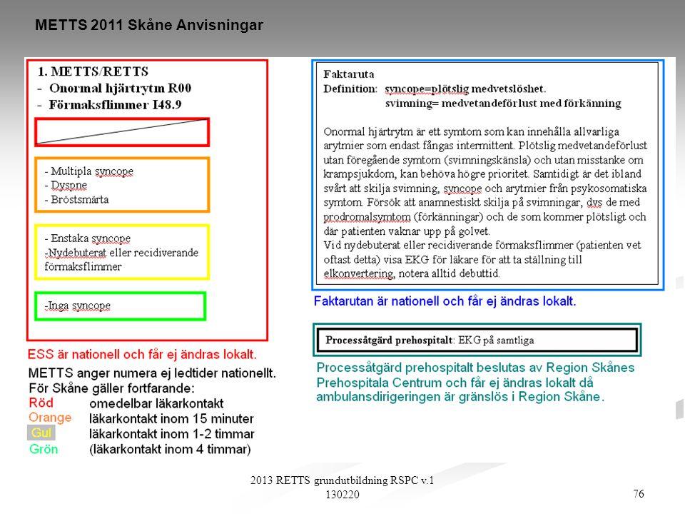 76 2013 RETTS grundutbildning RSPC v.1 130220 METTS 2011 Skåne Anvisningar