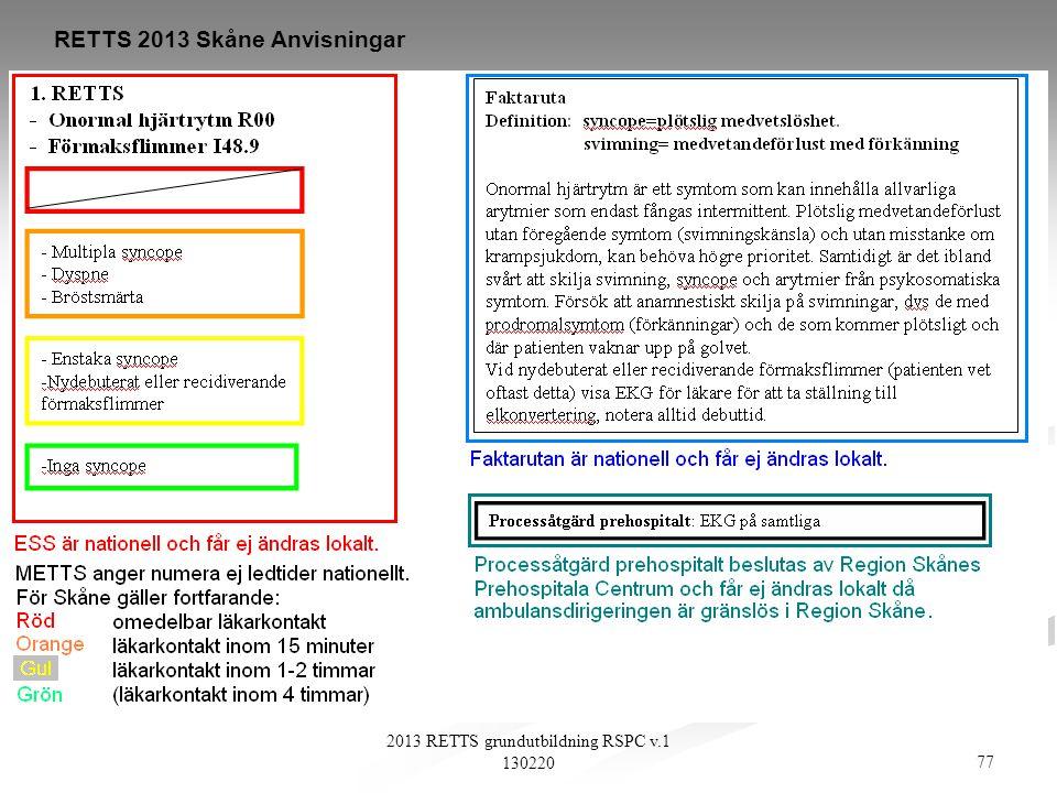 77 2013 RETTS grundutbildning RSPC v.1 130220 RETTS 2013 Skåne Anvisningar