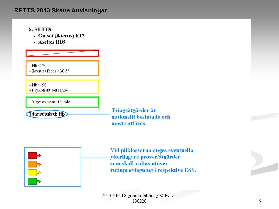 78 2013 RETTS grundutbildning RSPC v.1 130220 RETTS 2013 Skåne Anvisningar