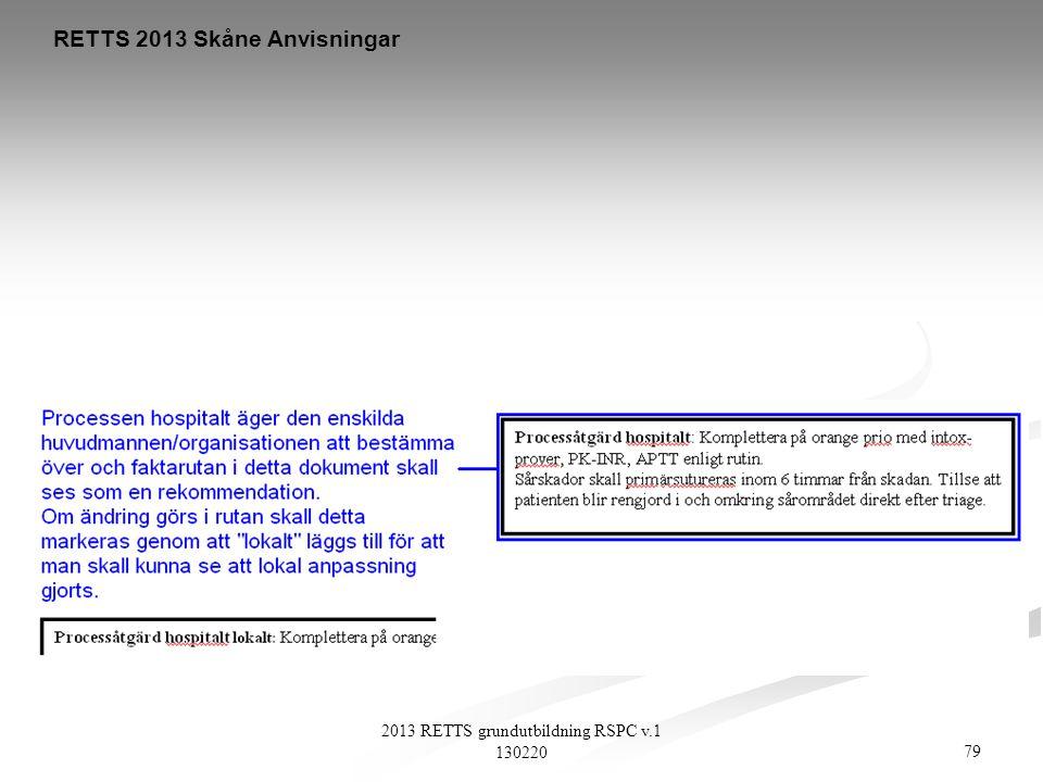 79 2013 RETTS grundutbildning RSPC v.1 130220 RETTS 2013 Skåne Anvisningar
