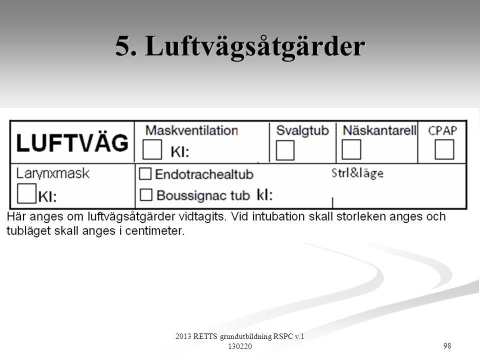 98 2013 RETTS grundutbildning RSPC v.1 130220 5. Luftvägsåtgärder