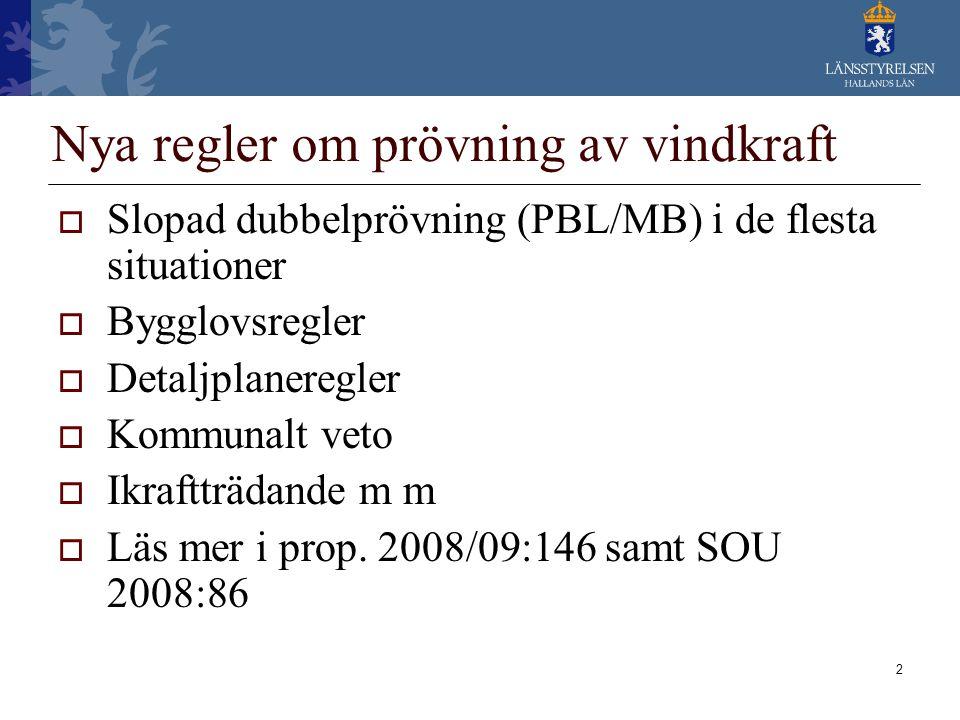 2 Nya regler om prövning av vindkraft  Slopad dubbelprövning (PBL/MB) i de flesta situationer  Bygglovsregler  Detaljplaneregler  Kommunalt veto 