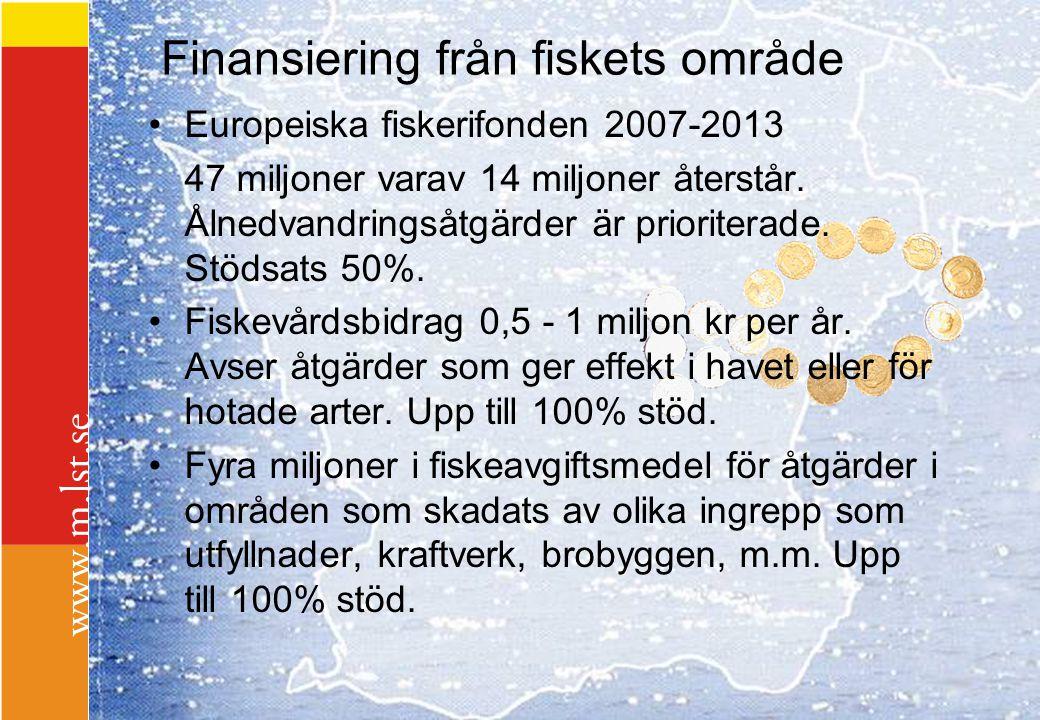 Finansiering från fiskets område Europeiska fiskerifonden 2007-2013 47 miljoner varav 14 miljoner återstår. Ålnedvandringsåtgärder är prioriterade. St