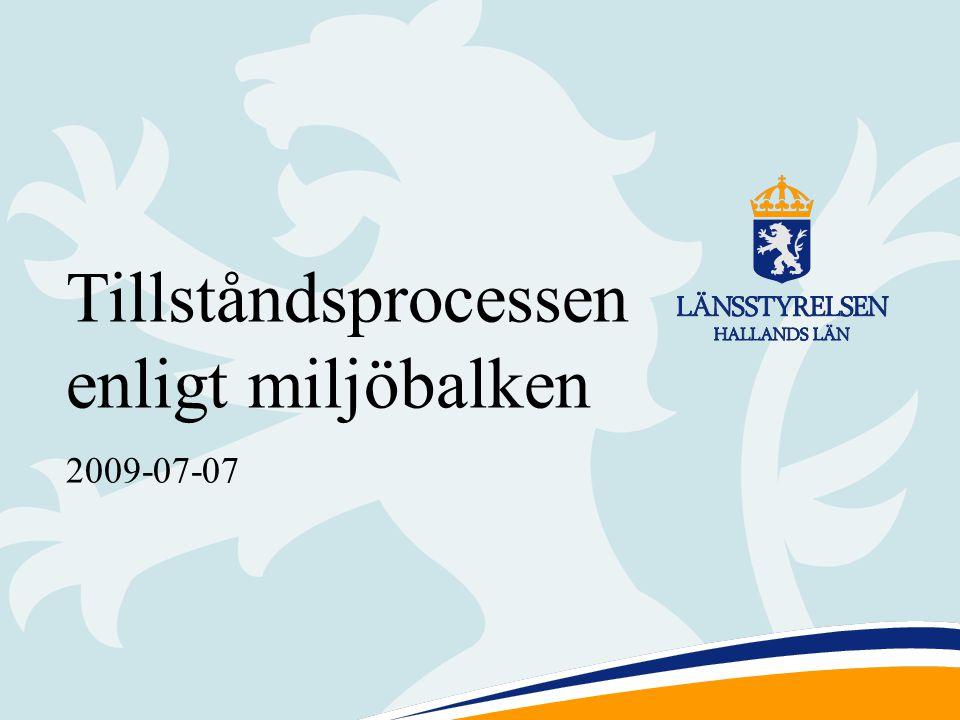 1 Tillståndsprocessen enligt miljöbalken 2009-07-07