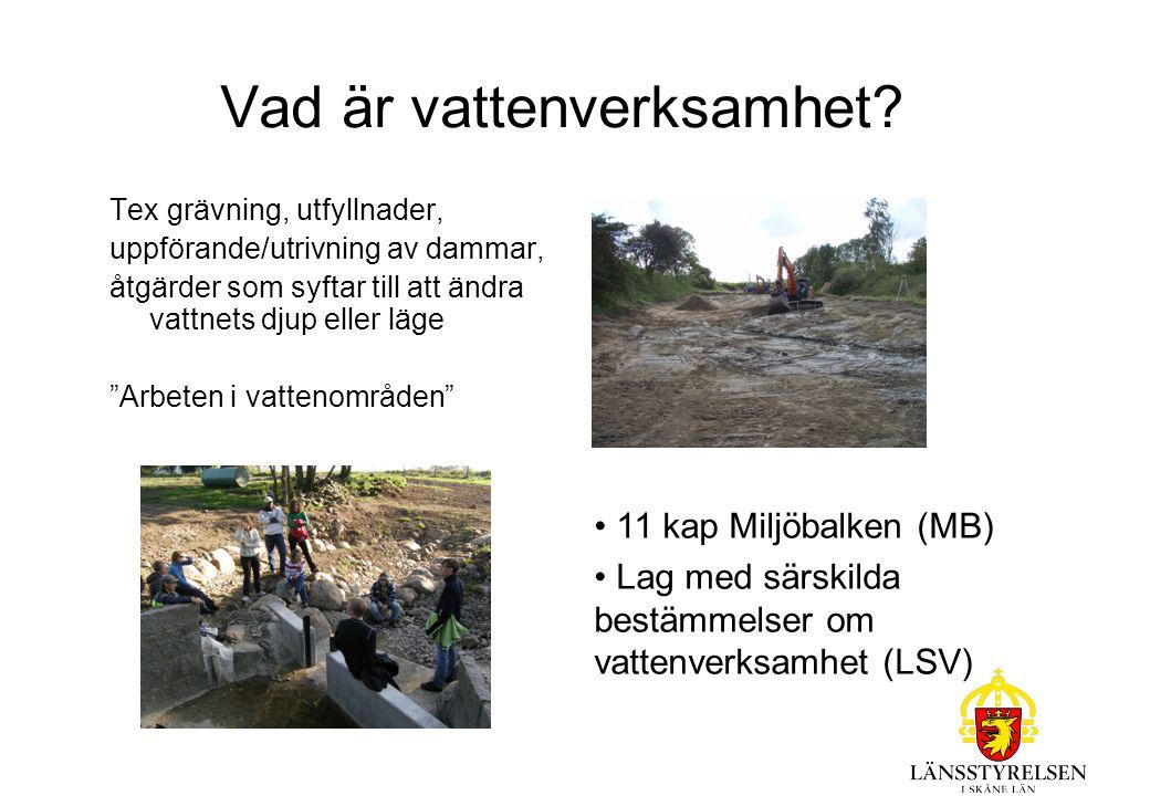 """Vad är vattenverksamhet? Tex grävning, utfyllnader, uppförande/utrivning av dammar, åtgärder som syftar till att ändra vattnets djup eller läge """"Arbet"""