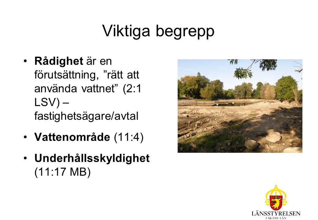 """Viktiga begrepp Rådighet är en förutsättning, """"rätt att använda vattnet"""" (2:1 LSV) – fastighetsägare/avtal Vattenområde (11:4) Underhållsskyldighet (1"""