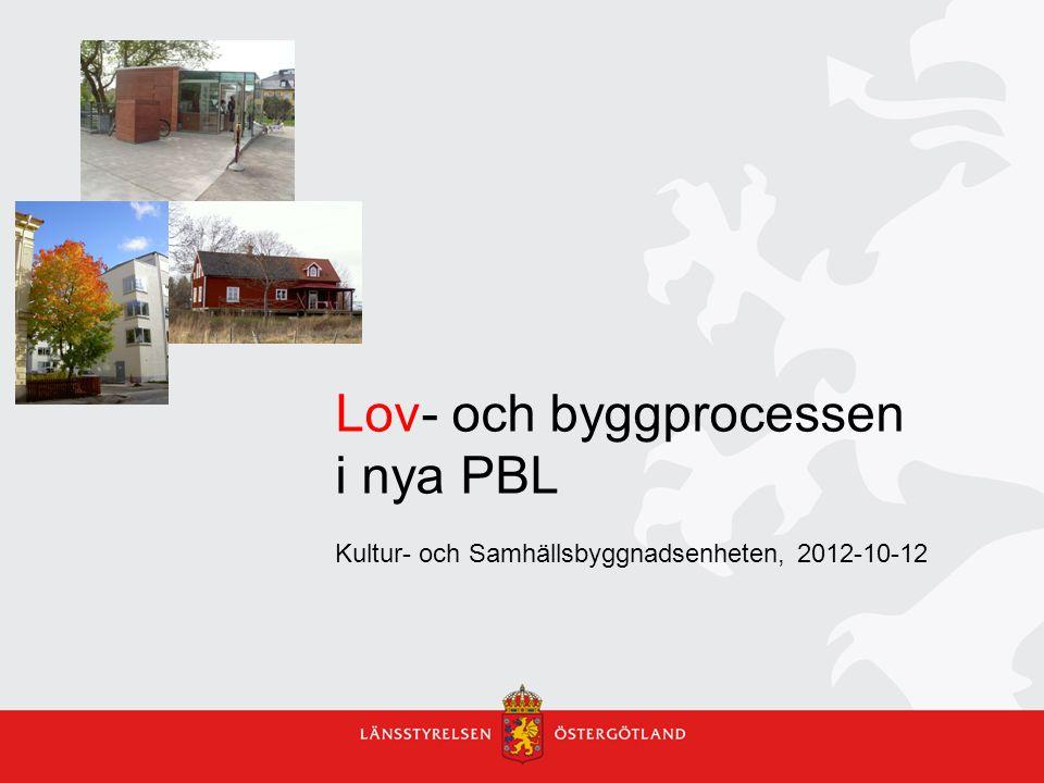 Lov- och byggprocessen i nya PBL Kultur- och Samhällsbyggnadsenheten, 2012-10-12