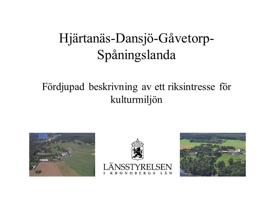 Hjärtanäs-Dansjö-Gåvetorp- Spåningslanda Fördjupad beskrivning av ett riksintresse för kulturmiljön
