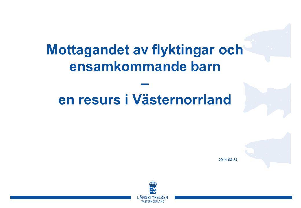 Mottagandet av flyktingar och ensamkommande barn – en resurs i Västernorrland 2014-08-23