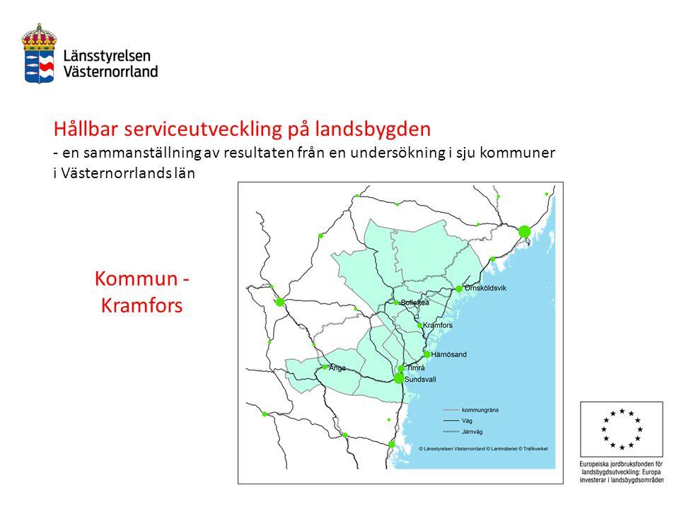Hållbar serviceutveckling på landsbygden - en sammanställning av resultaten från en undersökning i sju kommuner i Västernorrlands län Kommun - Kramfors
