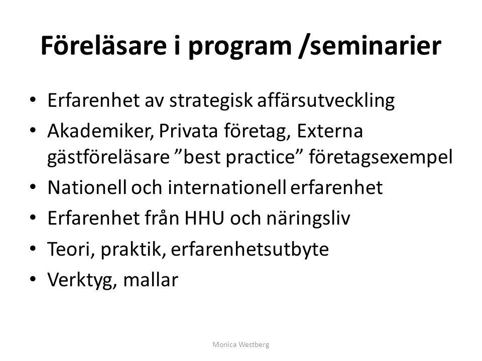 """Föreläsare i program /seminarier Erfarenhet av strategisk affärsutveckling Akademiker, Privata företag, Externa gästföreläsare """"best practice"""" företag"""