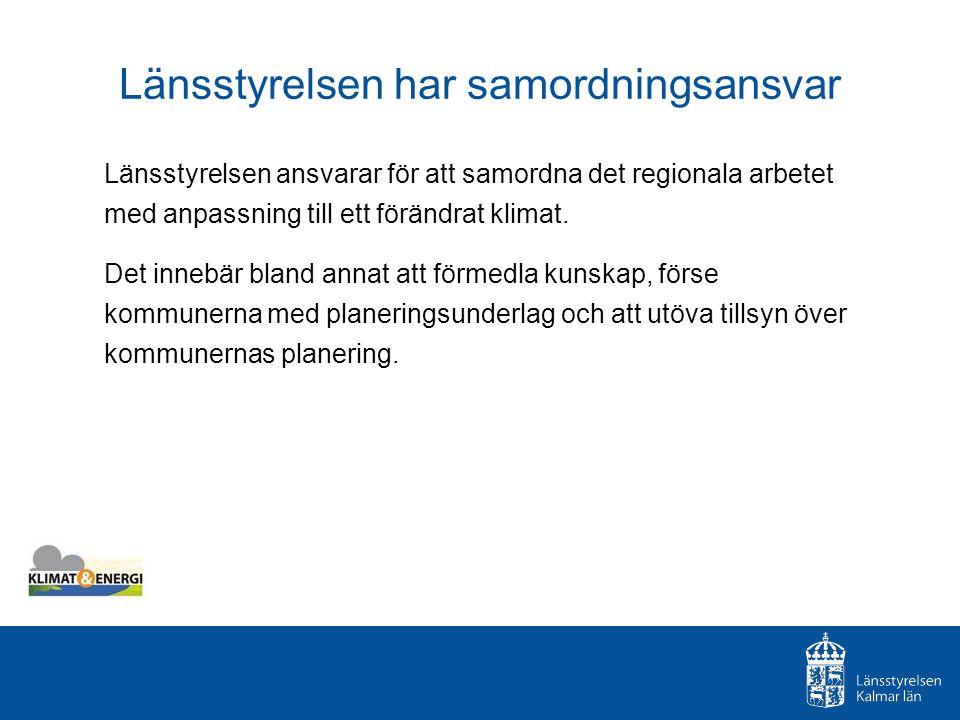 Klimatförändringar för Kalmar län Det blir betydligt varmare Det blir blötare Det blir kanske blåsigare Havsnivån höjs Minskade flöden i vattendrag Risken för ras och skred ökar Risken för erosion ökar
