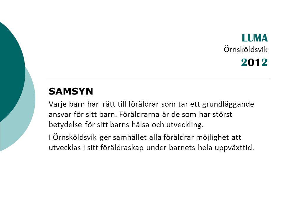 LUMA Örnsköldsvik SAMSYN Varje barn har rätt till föräldrar som tar ett grundläggande ansvar för sitt barn.