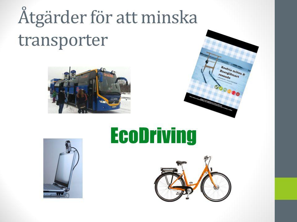 Åtgärder för att minska transporter
