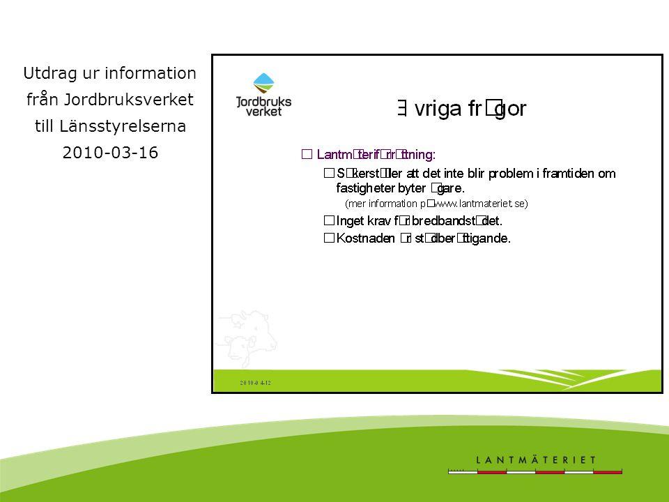 Utdrag ur information från Jordbruksverket till Länsstyrelserna 2010-03-16