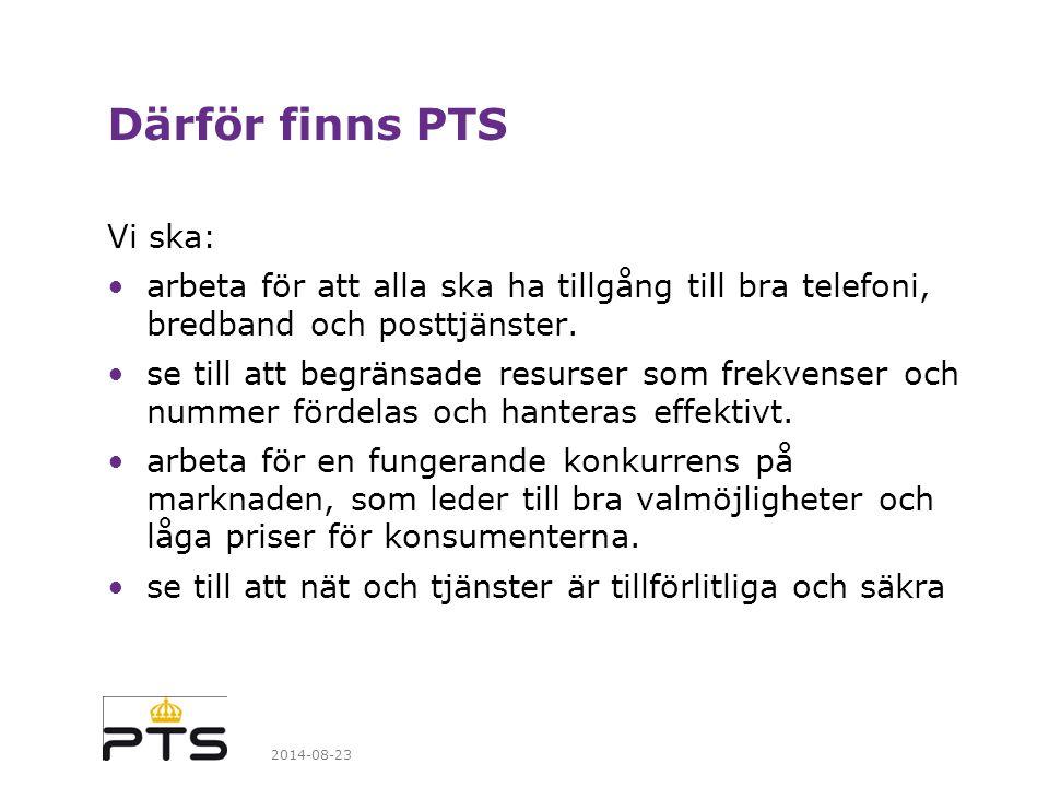 2014-08-23 Alla i Sverige ska ha tillgång till effektiva, prisvärda och säkra kommunikationstjänster.