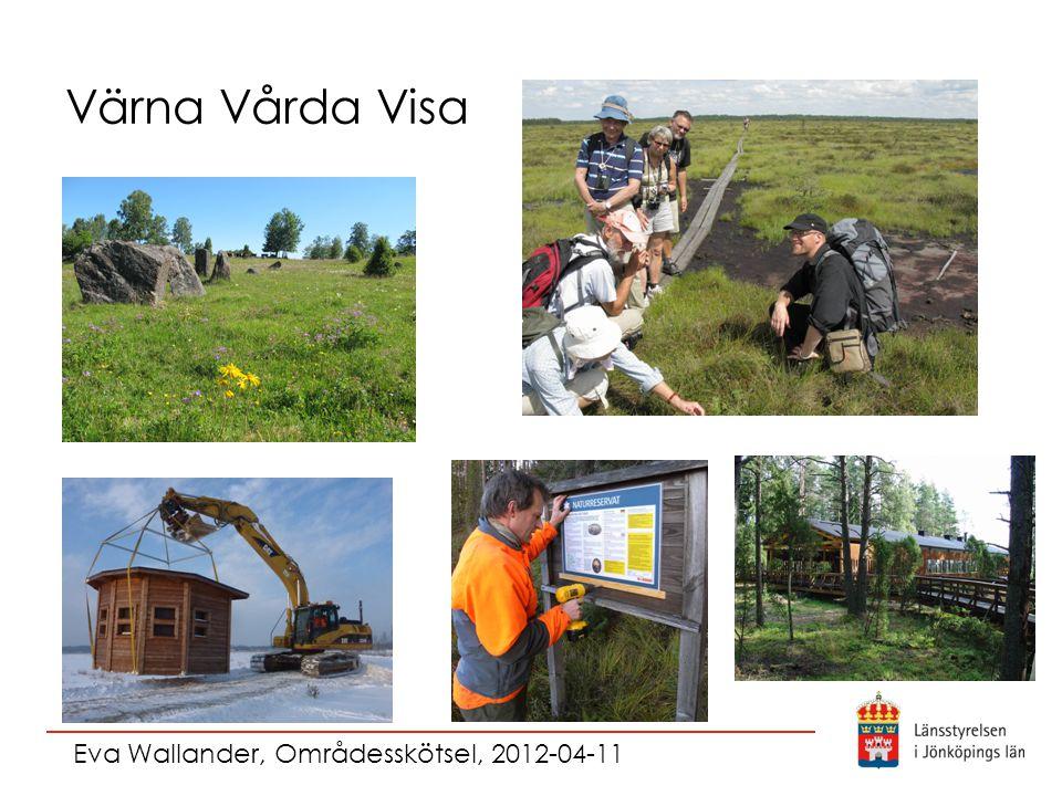 Värna Vårda Visa Eva Wallander, Områdesskötsel, 2012-04-11