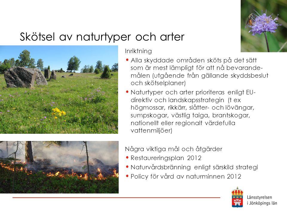 Skötsel av naturtyper och arter Inriktning Alla skyddade områden sköts på det sätt som är mest lämpligt för att nå bevarande- målen (utgående från gäl