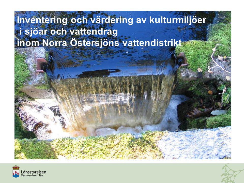 Mål  Översiktligt kunskapsunderlag över Norra Östersjöns vattendistrikts kulturmiljöer i och i anslutning till sjöar och vattendrag.
