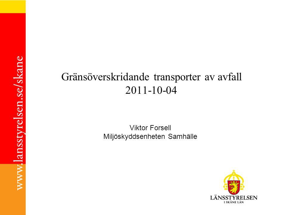 Gränsöverskridande transporter av avfall 2011-10-04 Viktor Forsell Miljöskyddsenheten Samhälle