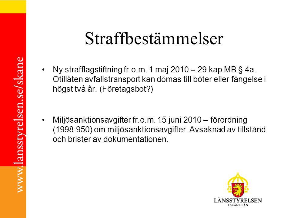 Straffbestämmelser Ny strafflagstiftning fr.o.m.1 maj 2010 – 29 kap MB § 4a.