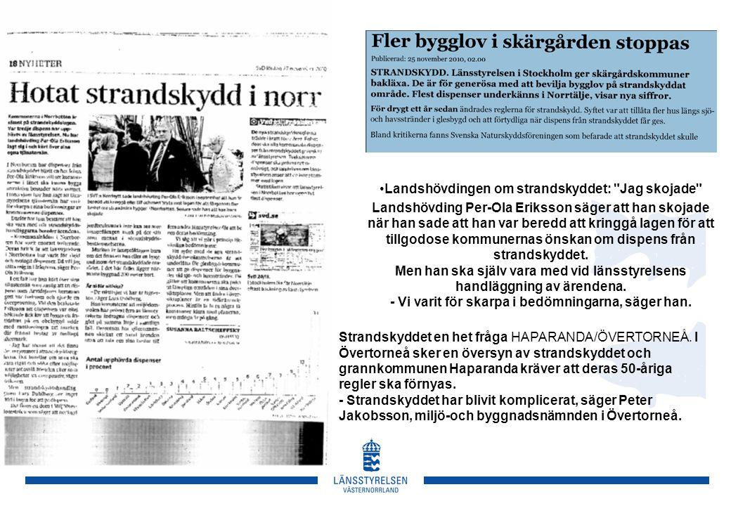 Landshövdingen om strandskyddet: Jag skojade Landshövding Per-Ola Eriksson säger att han skojade när han sade att han var beredd att kringgå lagen för att tillgodose kommunernas önskan om dispens från strandskyddet.