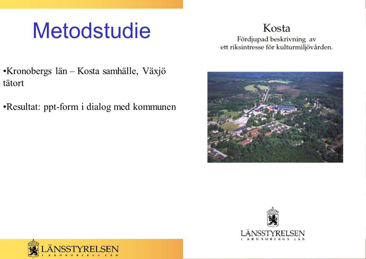 Metodstudie Kronobergs län – Kosta samhälle, Växjö tätort Resultat: ppt-form i dialog med kommunen