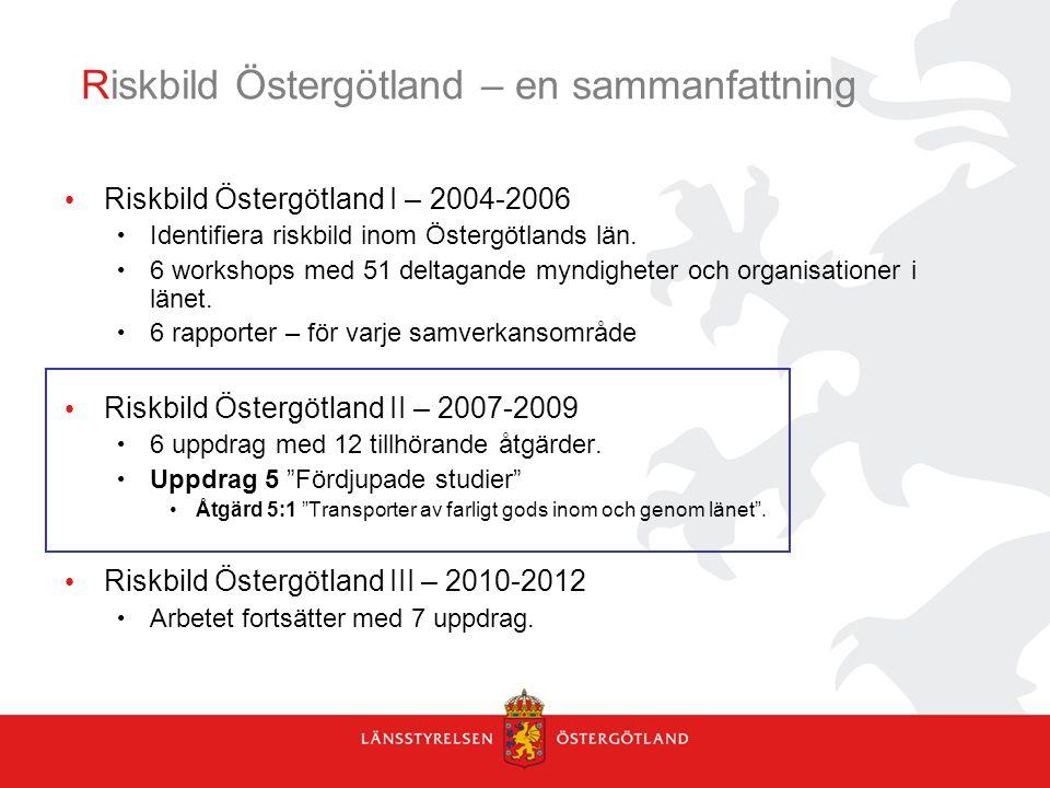 Riskbild Östergötland – en sammanfattning Riskbild Östergötland I – 2004-2006 Identifiera riskbild inom Östergötlands län. 6 workshops med 51 deltagan