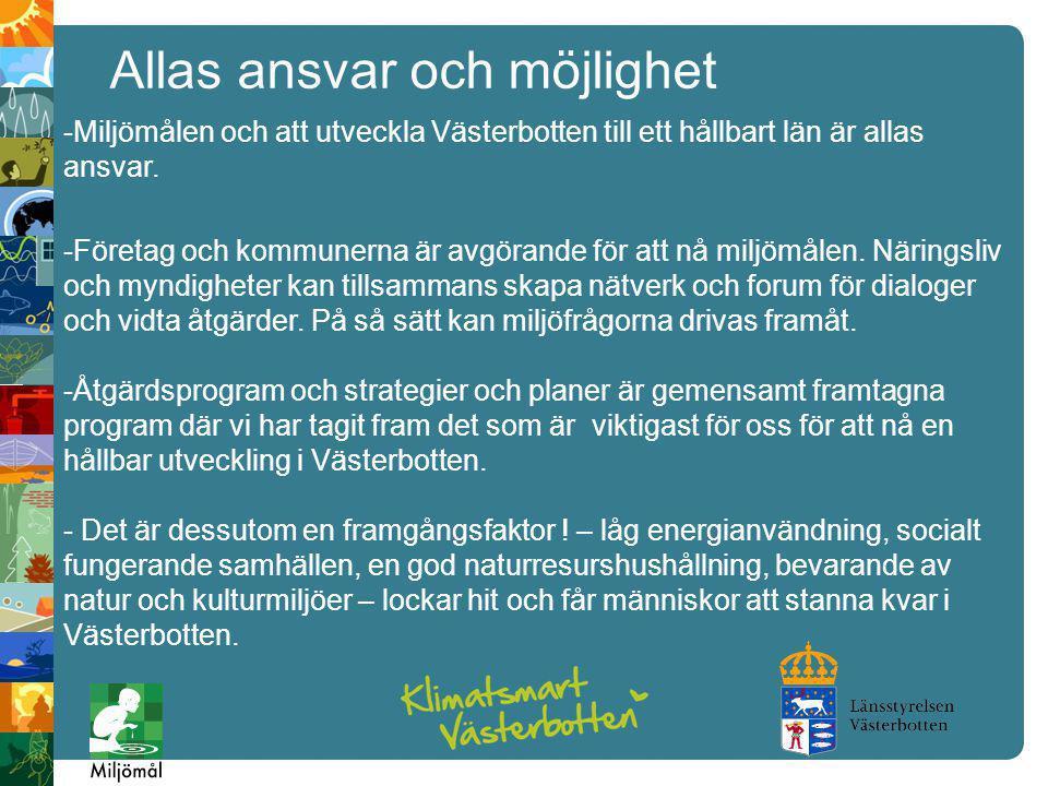 -Miljömålen och att utveckla Västerbotten till ett hållbart län är allas ansvar.