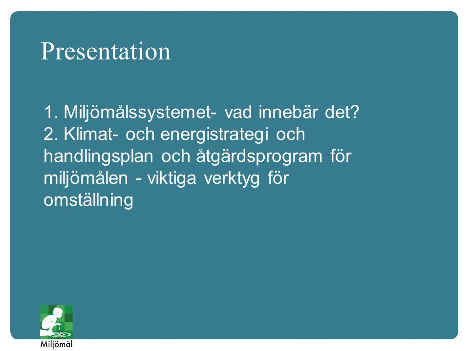 RESTAURERING AV HÖRNÅN 3.Klimat-och energistrategi och åtgärdsprogram för miljömålen