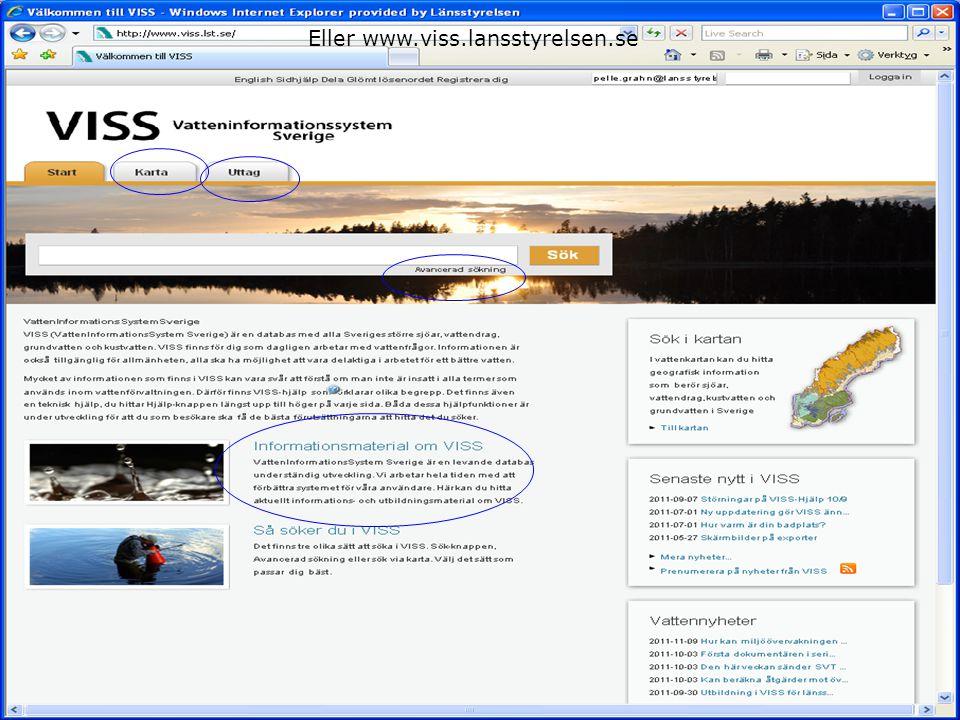 Eller www.viss.lansstyrelsen.se