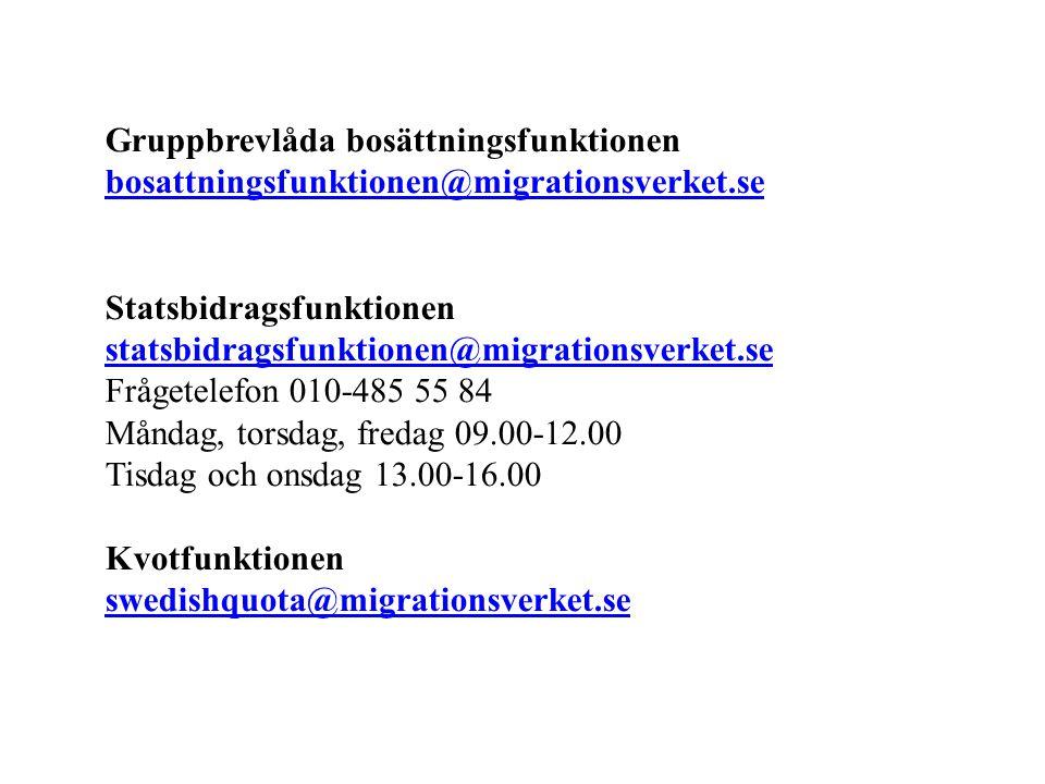 Gruppbrevlåda bosättningsfunktionen bosattningsfunktionen@migrationsverket.se bosattningsfunktionen@migrationsverket.se Statsbidragsfunktionen statsbi