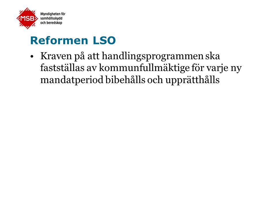 Reformen LSO Kraven på att handlingsprogrammen ska fastställas av kommunfullmäktige för varje ny mandatperiod bibehålls och upprätthålls