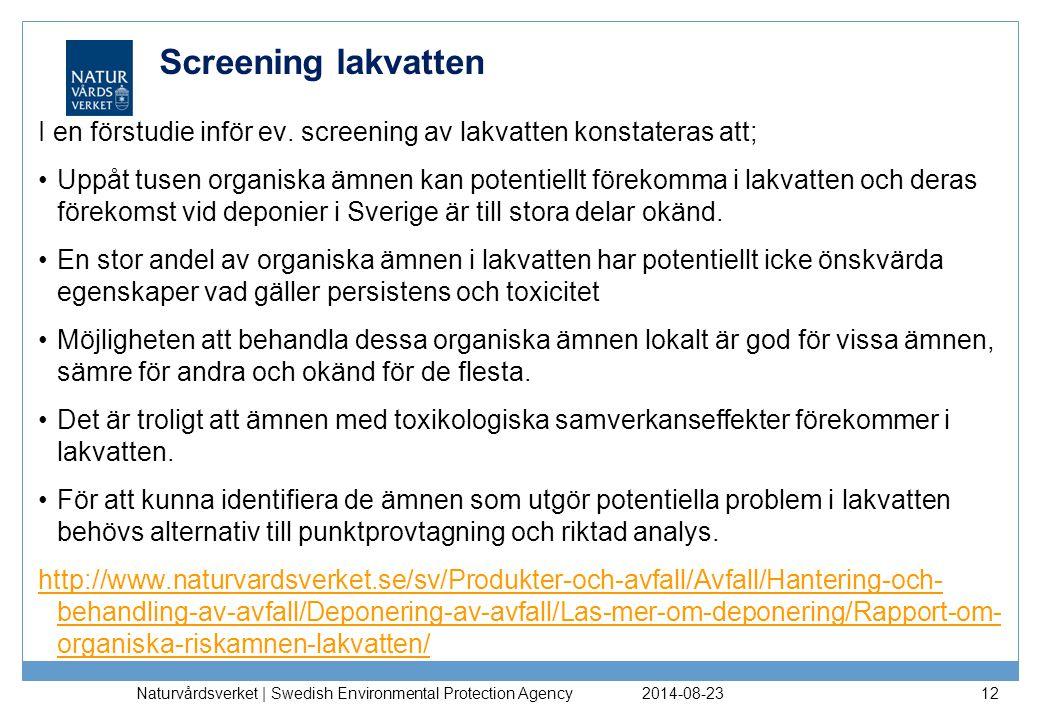 2014-08-23 Naturvårdsverket | Swedish Environmental Protection Agency 12 Screening lakvatten I en förstudie inför ev.