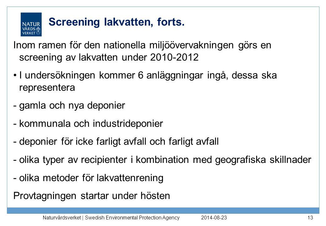 2014-08-23 Naturvårdsverket | Swedish Environmental Protection Agency 13 Screening lakvatten, forts.