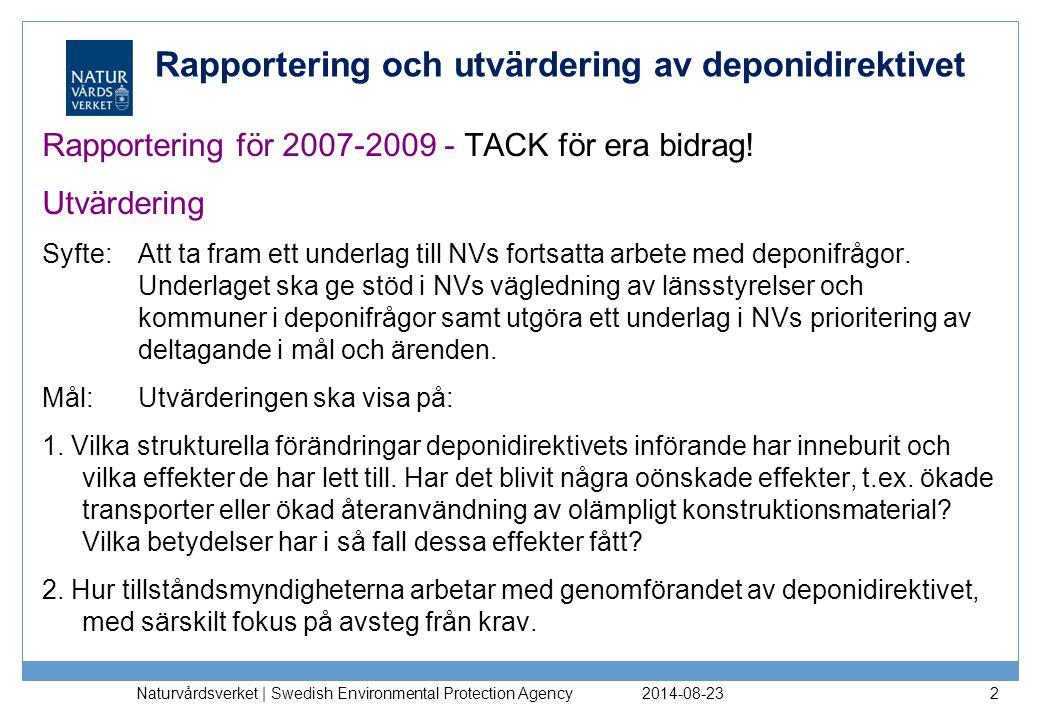 Rapportering och utvärdering av deponidirektivet Rapportering för 2007-2009 - TACK för era bidrag.