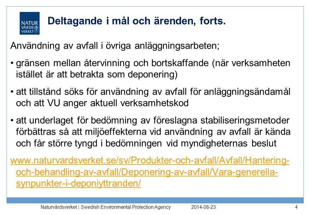 2014-08-23 Naturvårdsverket | Swedish Environmental Protection Agency 4 Deltagande i mål och ärenden, forts.