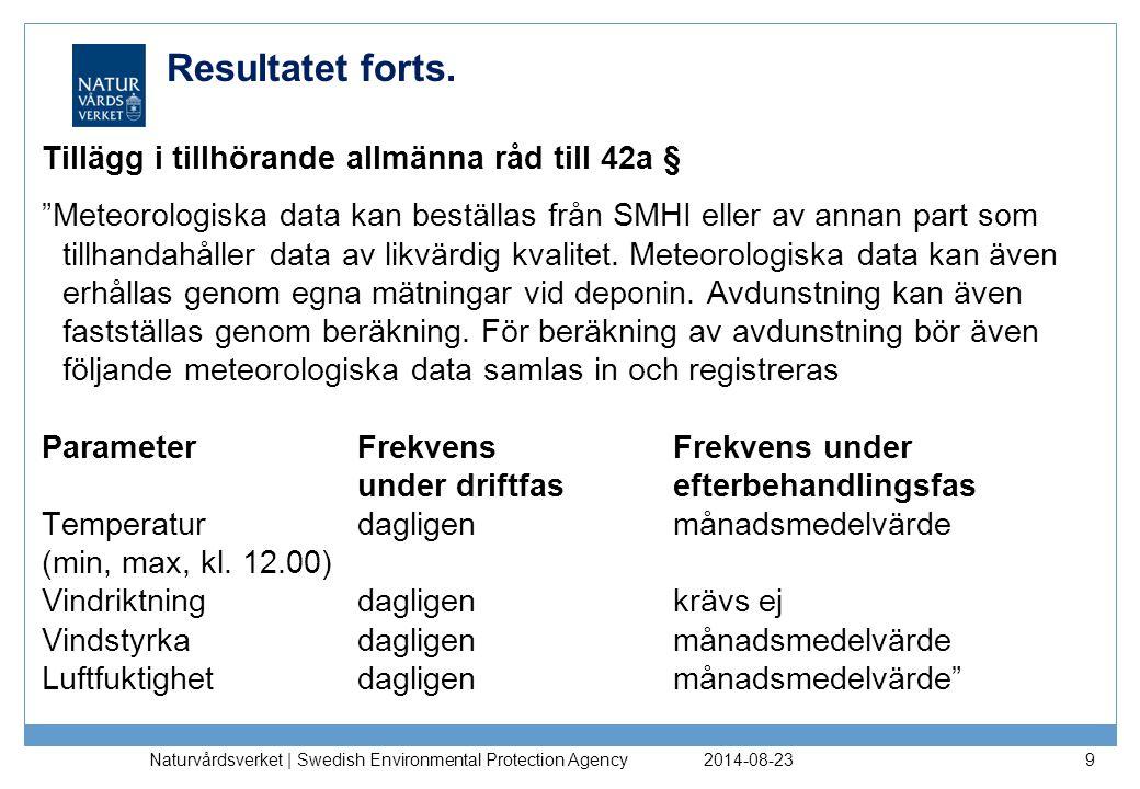 2014-08-23 Naturvårdsverket | Swedish Environmental Protection Agency 9 Resultatet forts.