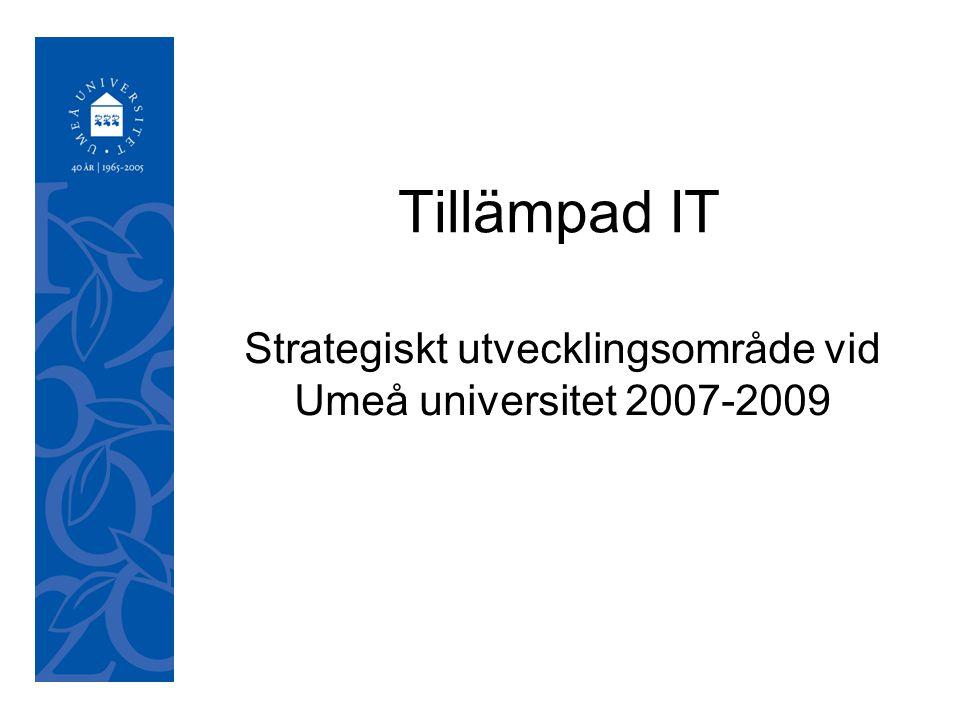050921 Tillämpad IT Strategiskt utvecklingsområde vid Umeå universitet 2007-2009