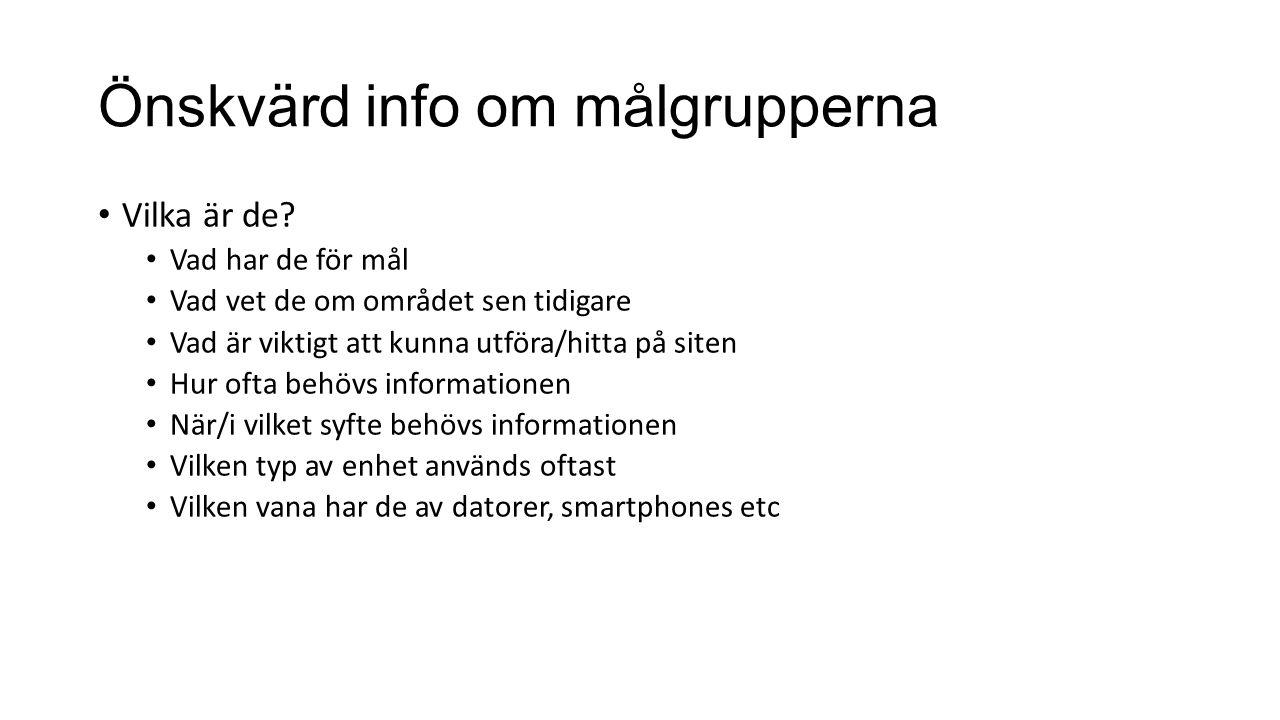 Önskvärd info om målgrupperna Vilka är de.