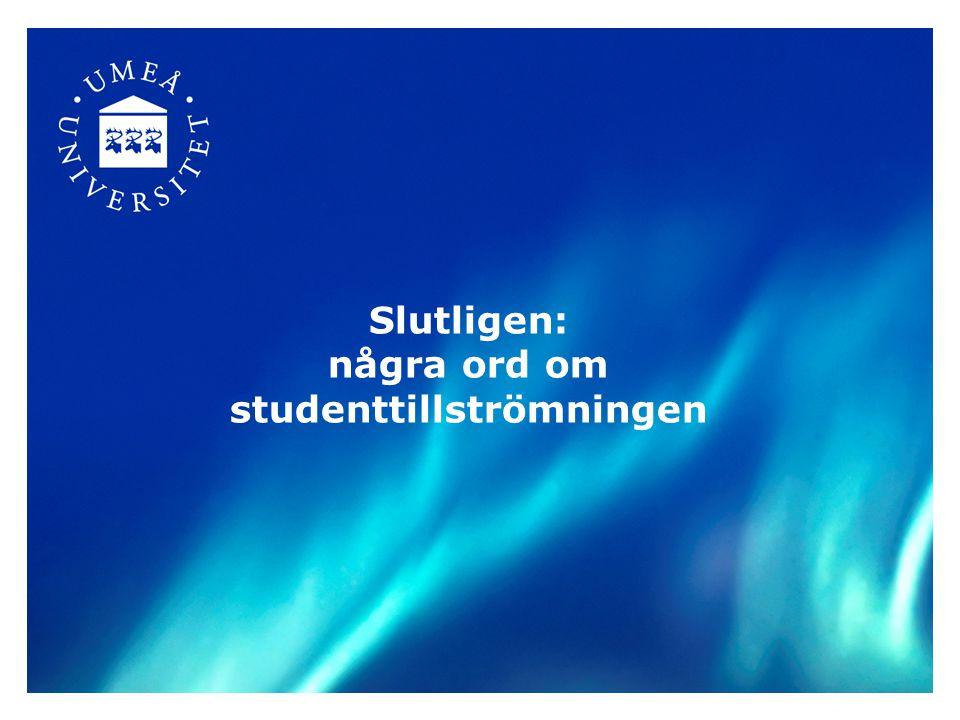 Slutligen: några ord om studenttillströmningen