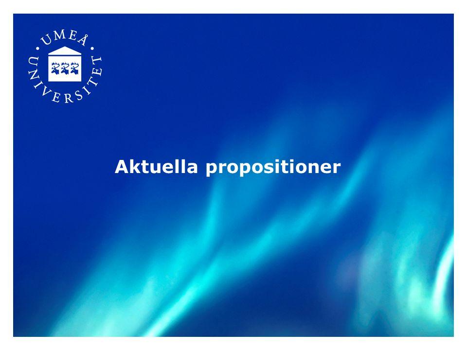 10 Aktuella propositioner 1.Lärarutbildningspropositionen Bäst i klassen – en ny lärarutbildning (prop.